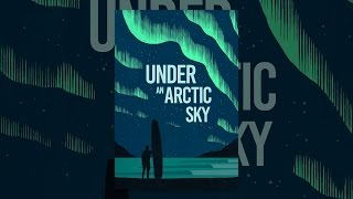 Download Under an Arctic Sky Video