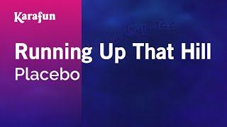 Download Karaoke Running Up That Hill - Placebo * Video