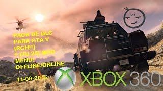 Download Pack completo de dlc para GTA V + TU 25 Con Menú Mod 06/07/2016 [Xbox 360 RGH] Junio Actualizado !! Video
