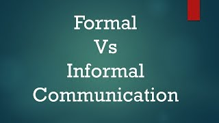 Download Formal Vs Informal Communication: Difference between them with examples & types Video
