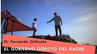 Download El gobierno directo del Padre - Dr Fernando Orihuela Video