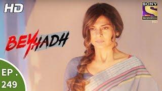 Download Beyhadh - बेहद - Ep 249 - 22nd September, 2017 Video