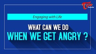 Download What We Do When We Get Angry ? Video