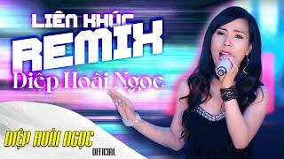 Download Liên Khúc Remix - Diệp Hoài Ngọc Video