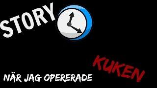 Download STORYTIME | NÄR JAG OPERERADE KUKEN!! Video
