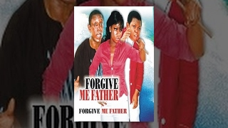 Download Forgive Me Father Video