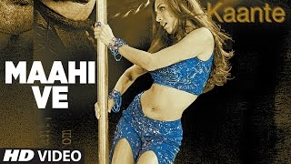 Download Maahi Ve [Full Song] Kaante Video