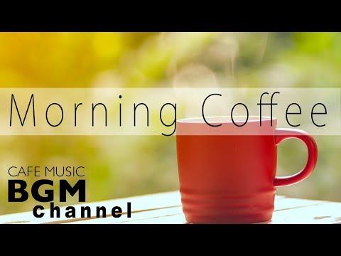 Morning Coffee Music - Relaxing Bossa Nova & Jazz Music - Wake Up Music Instrumental
