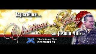 Download Joshua Mills Worship @ TGPOA - Christmas in the Glory Video
