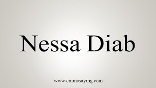 Download How to Pronounce Nessa Diab Video