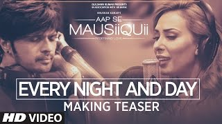 Download Every Night And Day Making Teaser Video | AAP SE MAUSIIQUII | Himesh Reshammiya & Lulia Vantur Video