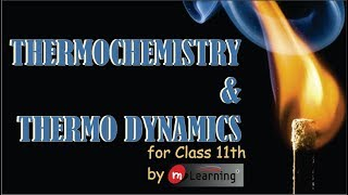 Download ThermoChemistry & ThermoDynamics : Entahlpy - 12 for class 11th Video