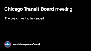 Download Chicago Transit Board Meeting - April 2018 Video