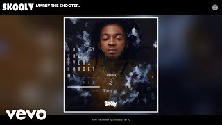 Download Skooly - Marry The Shooter. Video