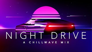 Download Night Drive - A Chillwave Mix Video