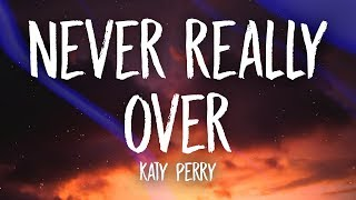 Download Katy Perry - Never Really Over (Lyrics) Video