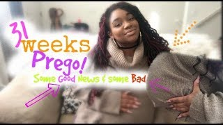 Download 31 WEEKS PREGO! SOME GOOD NEWS AND SOME BAD!  ONLY 60 MORE DAYS TO GO!! Video