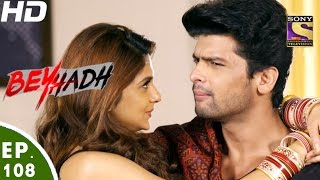 Download Beyhadh - बेहद - Ep 108 - 9th Mar, 2017 Video