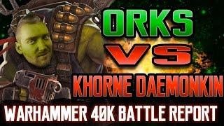 Download Orks vs Khorne Daemonkin Warhammer 40k Battle Report Ep 59 Video