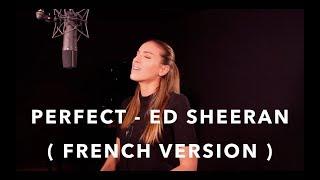 Download PERFECT ( FRENCH VERSION ) ED SHEERAN ( SARA'H COVER ) Video