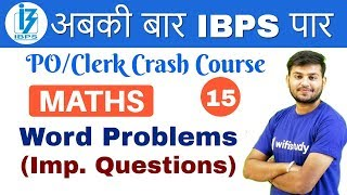 Download 2:00 PM - IBPS PO/Clerk Crash Course | Maths by Sahil Sir| Day #15 | Word Problems Video
