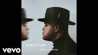 Download Israel Houghton - Reckless Love [Audio] Video