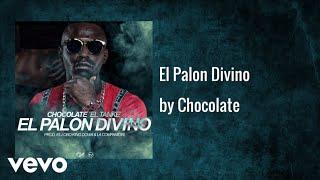 Download Chocolate MC - El Palon Divino (Audio) Video