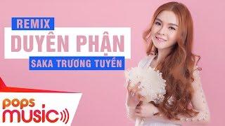 Download Duyên Phận Remix - Saka Trương Tuyền Video