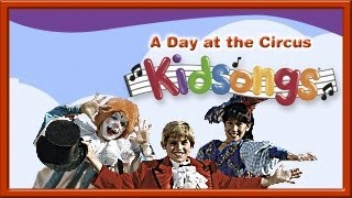 Download A Day at the Circus part 2 by Kidsongs | Top Kid Songs | Real Kids | PBS Kids Video