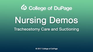 Download Nursing Demos: Tracheostomy Care and Suctioning Video