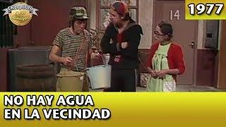 Download El Chavo | No hay agua en la vecindad (Completo) Video
