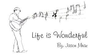 Download Jason Mraz - Life is Wonderful Music Video Video