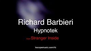Download Richard Barbieri - Hypnotek (from Stranger Inside) Video