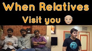 Download When Relatives Visit you | Ashish Chanchlani Video