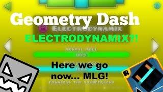 Download (#15) Geometry Dash - Electrodynamix?! (Here we go now MLG) Video