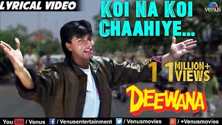 Download Koi Na Koi Chahiye - Lyrical Video | Deewana | Shahrukh Khan | 90's Superhit Bollywood Hindi Song Video