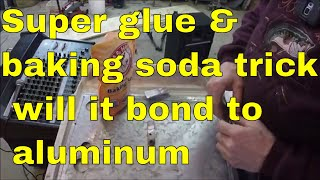 Download super glue & baking soda trick, how it bonds to aluminum Video