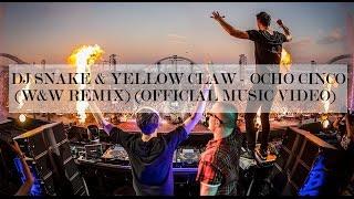 Download DJ Snake & Yellow Claw - Ocho Cinco (W&W Remix) Video