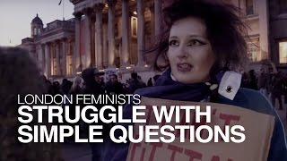 Download London: Feminists Can't Answer Simple Questions. Video