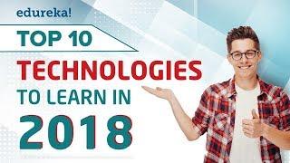 Download Top 10 Technologies To Learn In 2018   Trending Technologies 2018   Edureka Video