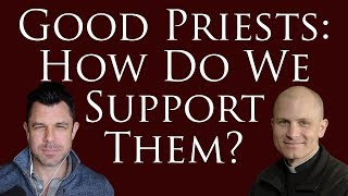Download Good Priests: How Do We Support Them? Video