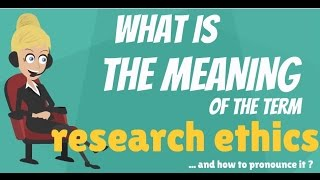 Download What is RESEARCH ETHICS? What does RESEARCH ETHICS mean? RESEARCH ETHICS meaning & explanation Video