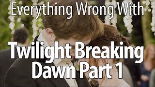 Download Everything Wrong With The Twilight Saga: Breaking Dawn - Part 1 Video