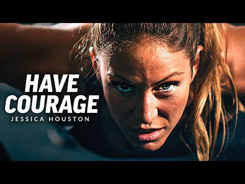 HAVE COURAGE, BE FEARLESS - Powerful Motivational Speech