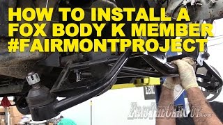 Download How To Install a Fox Body K Member #FairmontProject Video
