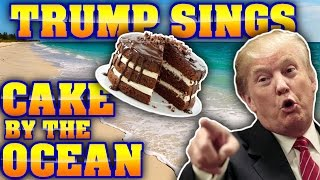 Download Donald Trump Sings Cake By The Ocean Video