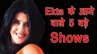 Download Ekta Kapoor's Upcoming 5 New Shows Video