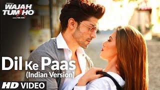 Download Dil Ke Paas (Indian Version) Video Song | Arijit Singh & Tulsi Kumar | T-Series Video