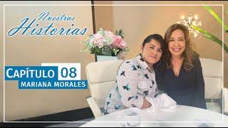Download Capitulo 08: Nuestras Historias | MARIANA MORALES Video