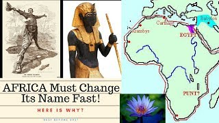 Download AFRICA Must Change Its Name Fast. Here Is Why! Video